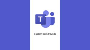 Custom backgounds teams